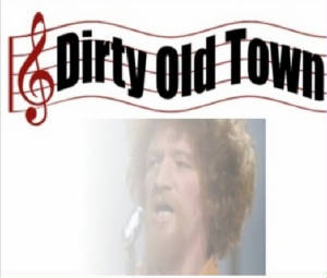 Dirty Old Town Music