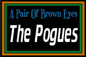 The Pogues - A Pair Of Brown Etes